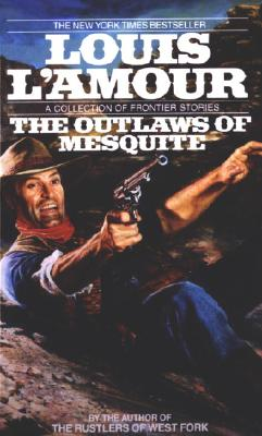 The Outlaws of Mesquite By L'Amour, Louis